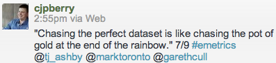 """""""Chasing the perfect dataset is like chasing the pot of gold at the end of the rainbow."""" 7/9"""