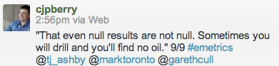 """""""That even null results are not null. Sometimes you will drill and you'll find no oil."""" 9/9"""