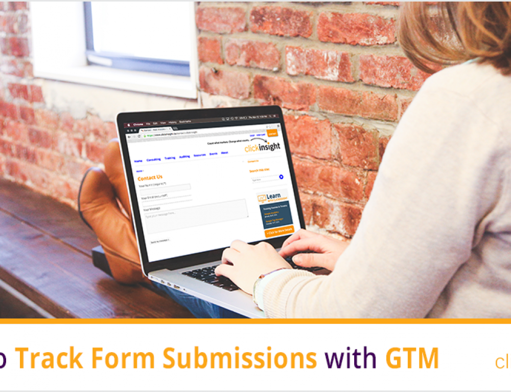 How-To Guide: Tracking Form Submissions with Google Tag Manager