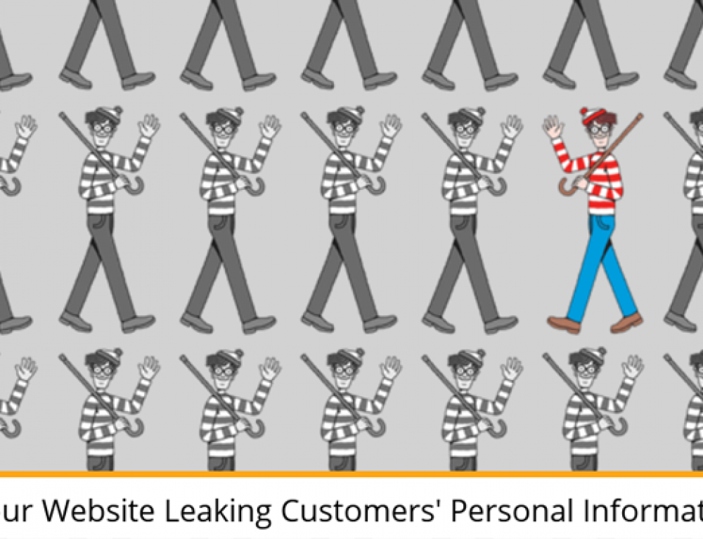 Is Your Website Leaking Customers' Personal Information?