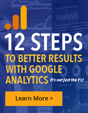 12 Steps to Better Results with Google Analytics